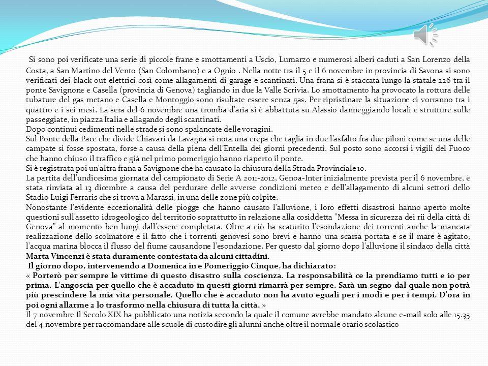 ALLUVIONE DEL 2011 L'alluvione di Genova del 4 novembre 2011 si è verificata a seguito di fortissime precipitazioni che hanno registrato punte superio