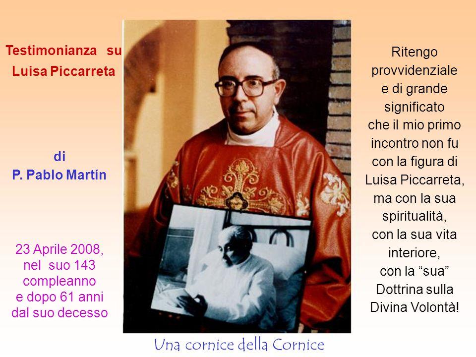 Testimonianza su Luisa Piccarreta di P. Pablo Martín 23 Aprile 2008, nel suo 143 compleanno e dopo 61 anni dal suo decesso Una cornice della Cornice R