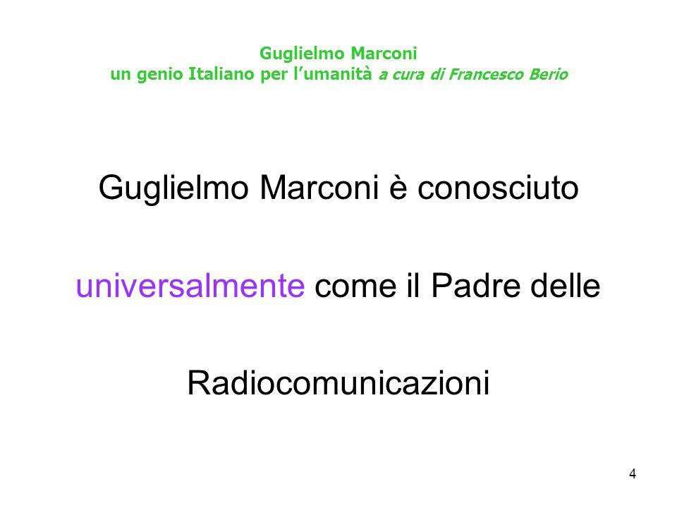 5 Guglielmo Marconi un genio Italiano per l'umanità a cura di Francesco Berio Alla sua morte, avvenuta il 20 luglio 1937, tutte le stazioni radio del mondo osservarono due minuti di silenzio; un tributo riservato, fino ad oggi, soltanto a lui