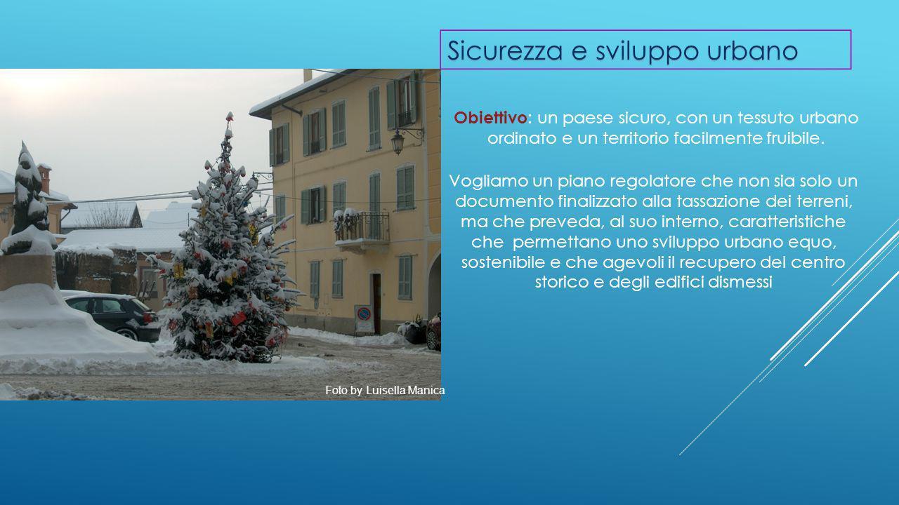 Obiettivo : un paese sicuro, con un tessuto urbano ordinato e un territorio facilmente fruibile.