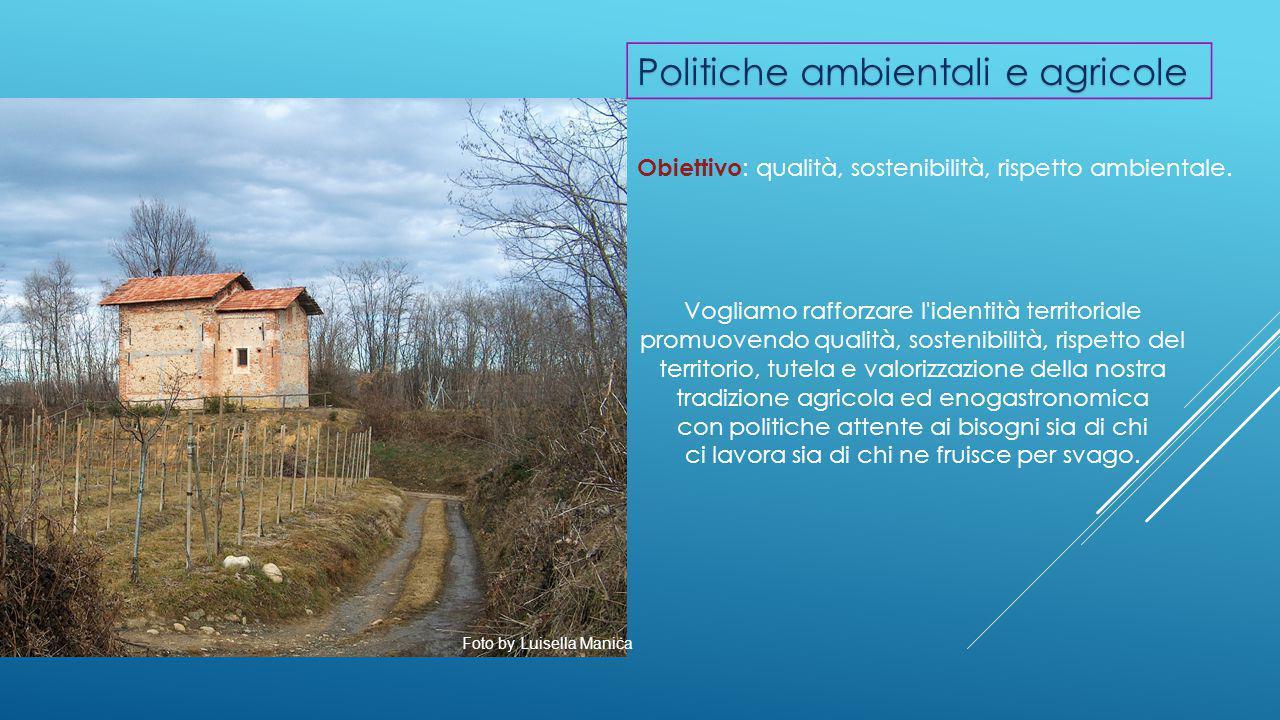 Obiettivo : qualità, sostenibilità, rispetto ambientale.