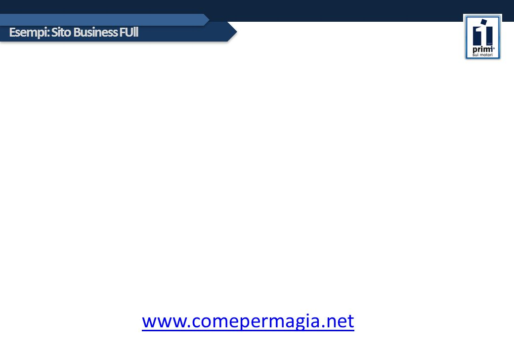 Esempi: Sito Business FUll www.comepermagia.net