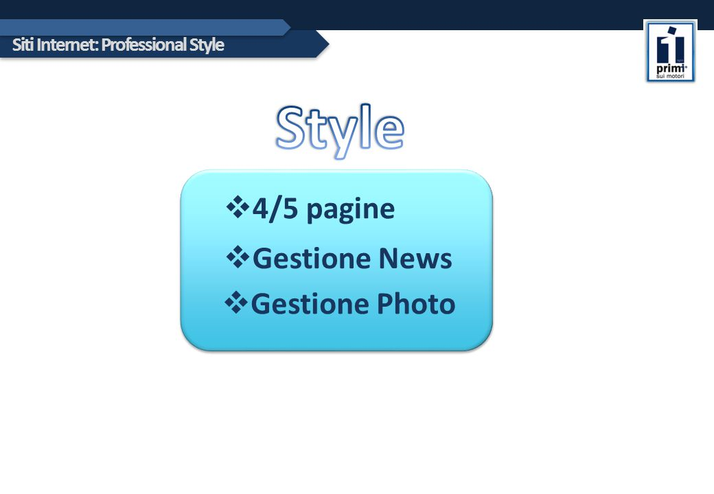 Siti Internet: Professional Style  4/5 pagine  Gestione News  Gestione Photo