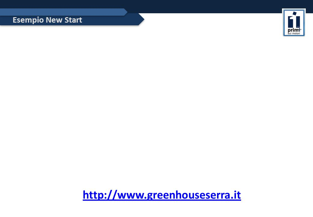 Esempio New Start http://www.greenhouseserra.it