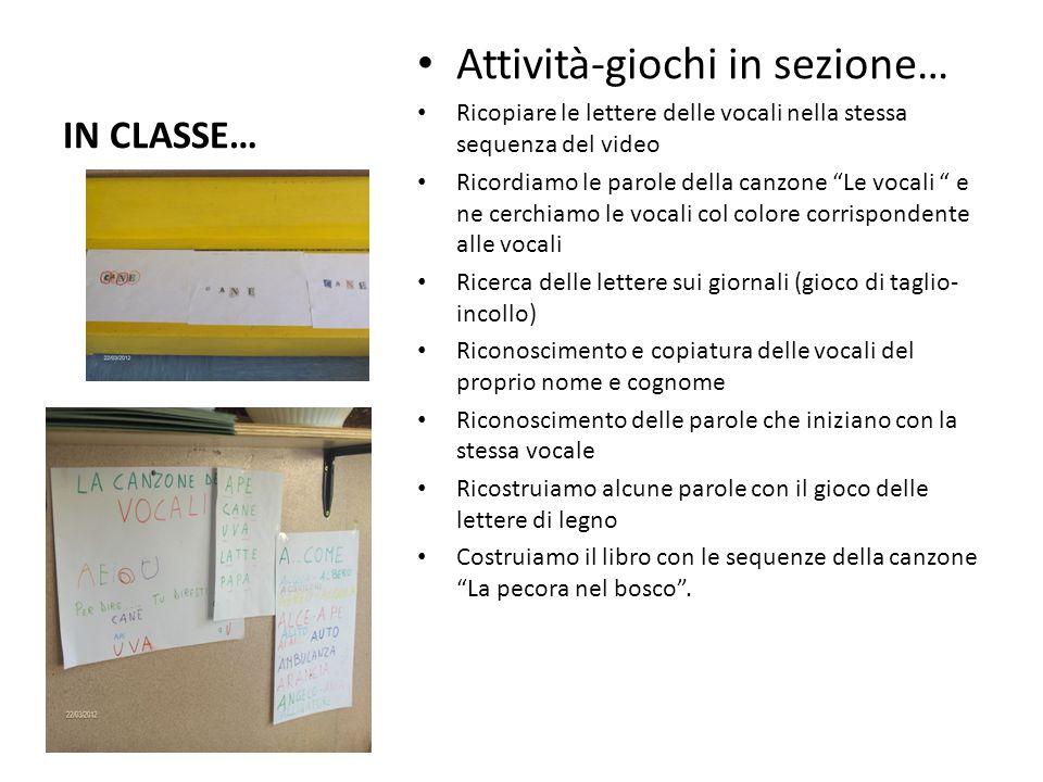 """IN CLASSE… Attività-giochi in sezione… Ricopiare le lettere delle vocali nella stessa sequenza del video Ricordiamo le parole della canzone """"Le vocali"""
