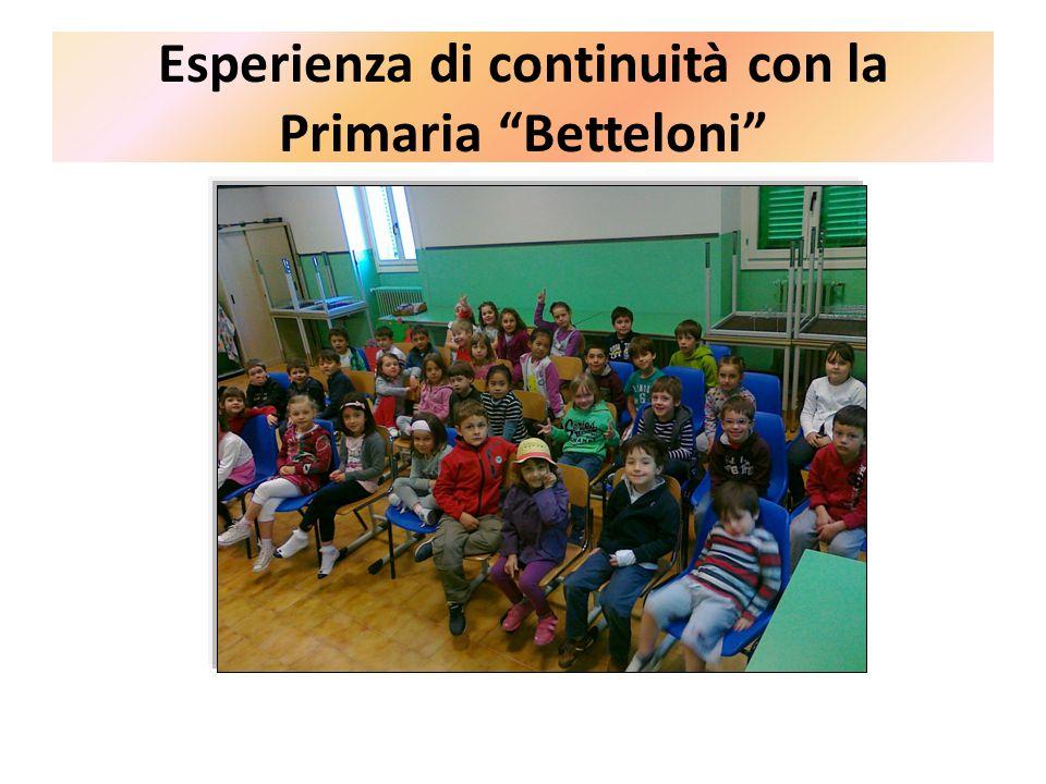 """Esperienza di continuità con la Primaria """"Betteloni"""""""