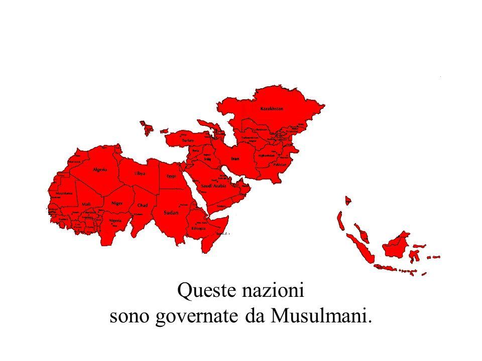 Queste nazioni sono governate da Musulmani.