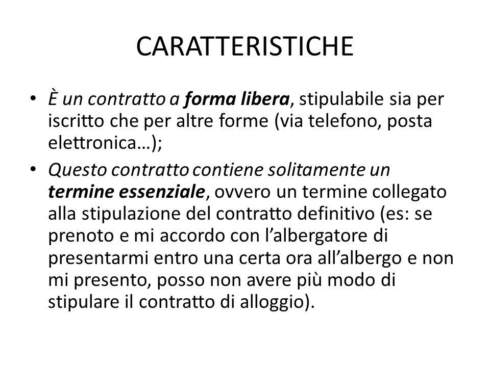 CARATTERISTICHE È un contratto a forma libera, stipulabile sia per iscritto che per altre forme (via telefono, posta elettronica…); Questo contratto c