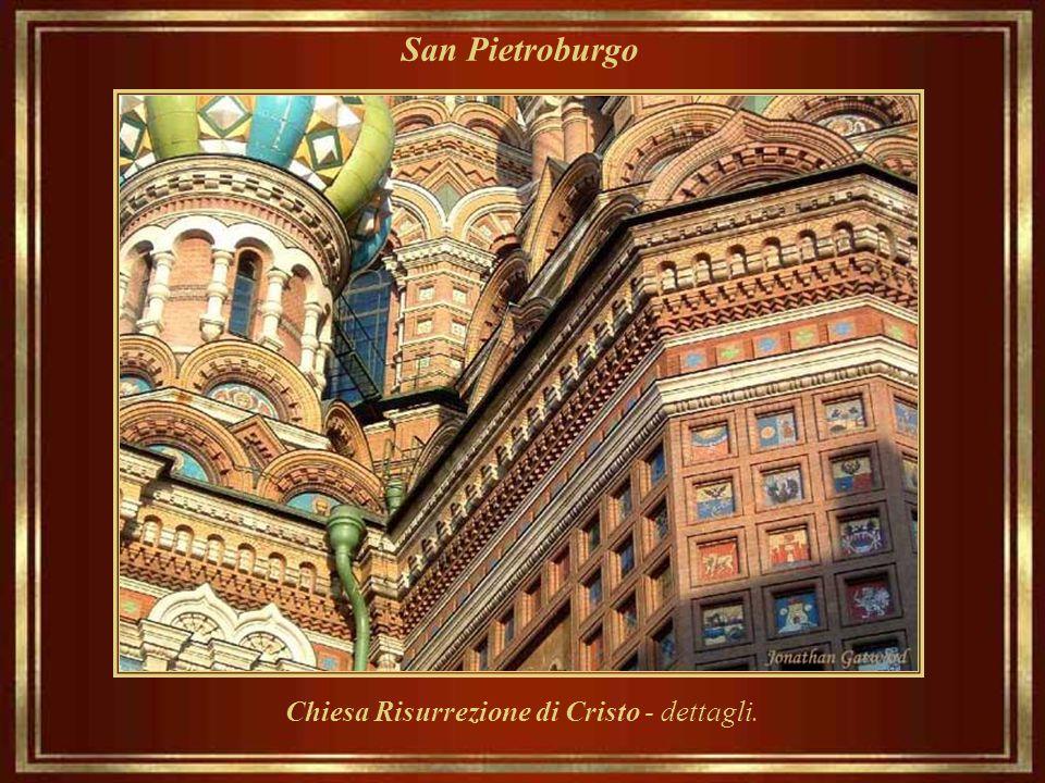 San Pietroburgo Chiesa Risurrezione di Cristo, costruita tra il 1883 e 1907