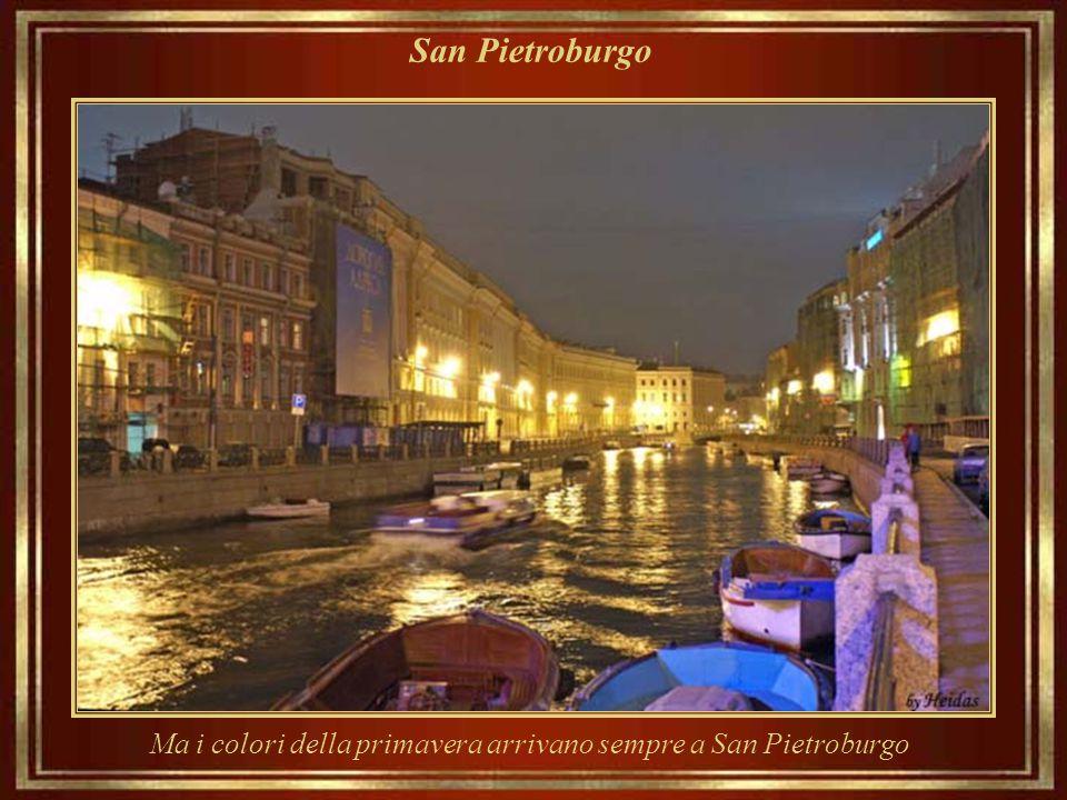 San Pietroburgo... Lo stesso spettacolo... in inverno...