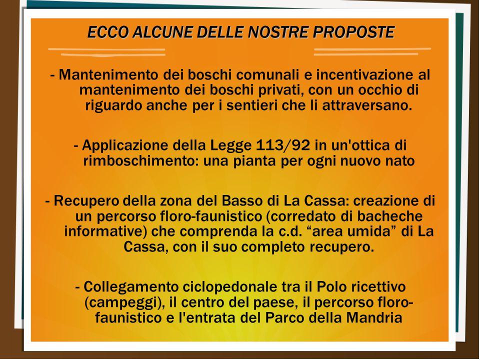 ECCO ALCUNE DELLE NOSTRE PROPOSTE - Mantenimento dei boschi comunali e incentivazione al mantenimento dei boschi privati, con un occhio di riguardo an