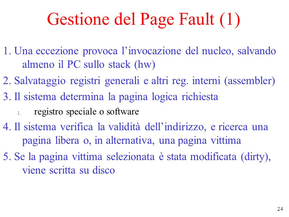 24 Gestione del Page Fault (1) 1.
