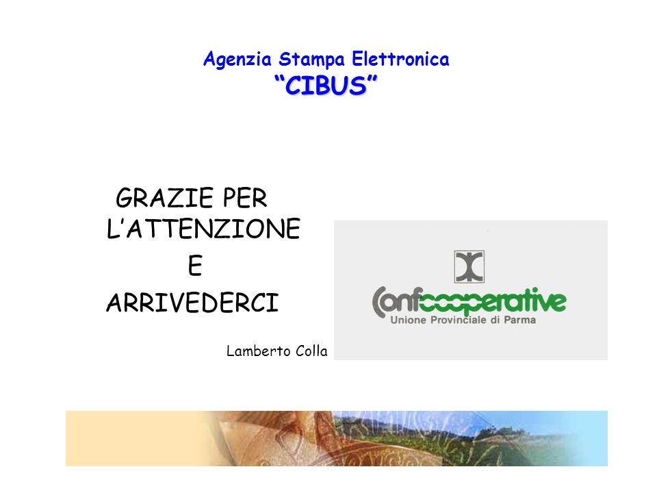 CIBUS Agenzia Stampa Elettronica CIBUS GRAZIE PER L'ATTENZIONE E ARRIVEDERCI Lamberto Colla