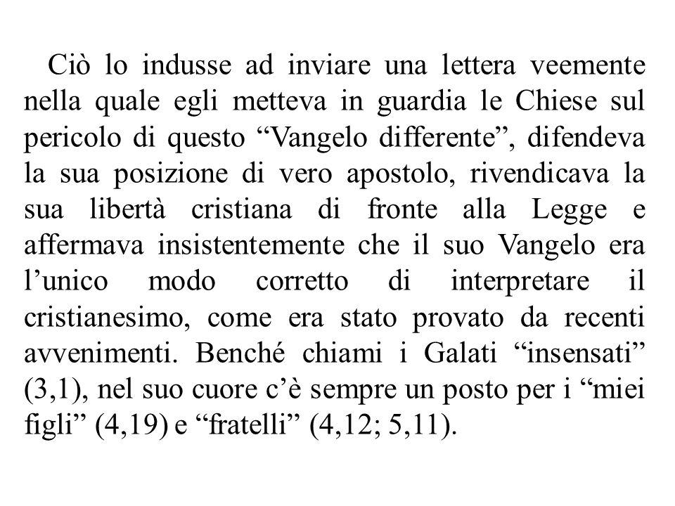 """Ciò lo indusse ad inviare una lettera veemente nella quale egli metteva in guardia le Chiese sul pericolo di questo """"Vangelo differente"""", difendeva la"""