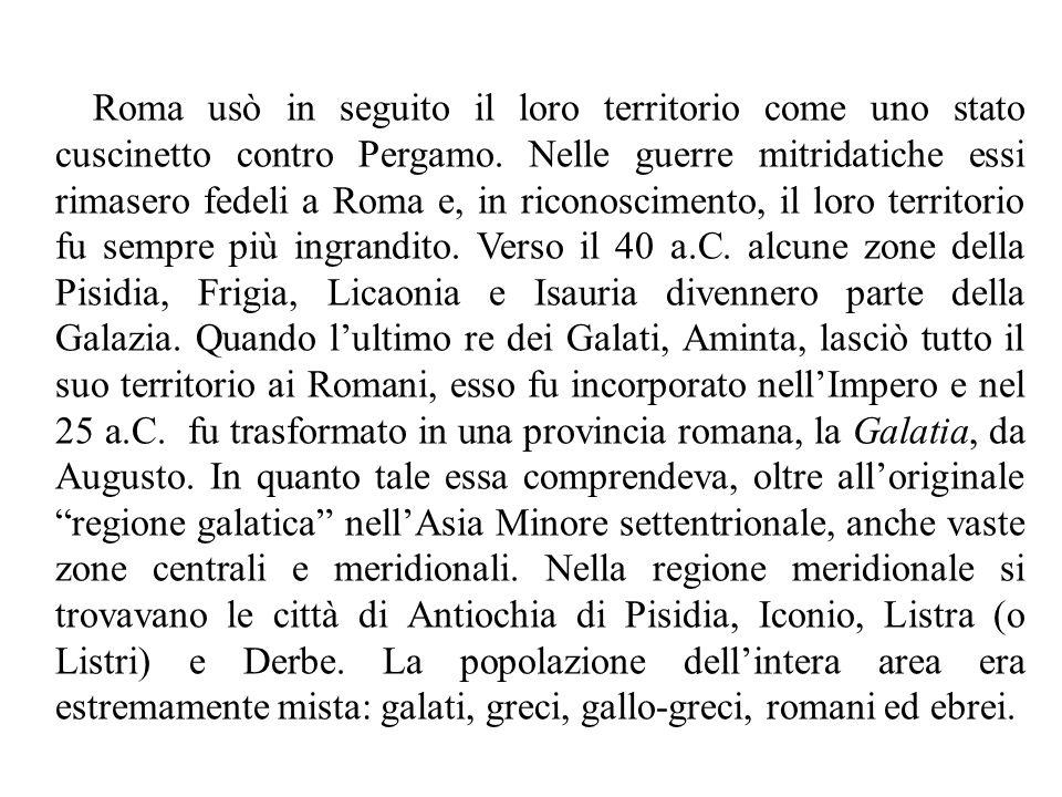 Roma usò in seguito il loro territorio come uno stato cuscinetto contro Pergamo. Nelle guerre mitridatiche essi rimasero fedeli a Roma e, in riconosci