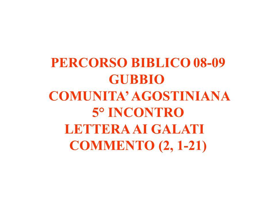 D – Paolo sintetizza il suo Vangelo (2,15-21) – La prima parte dei Gal.