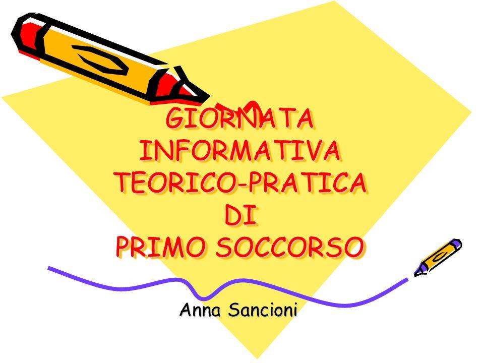 GIORNATA INFORMATIVA TEORICO-PRATICA DI PRIMO SOCCORSO Anna Sancioni