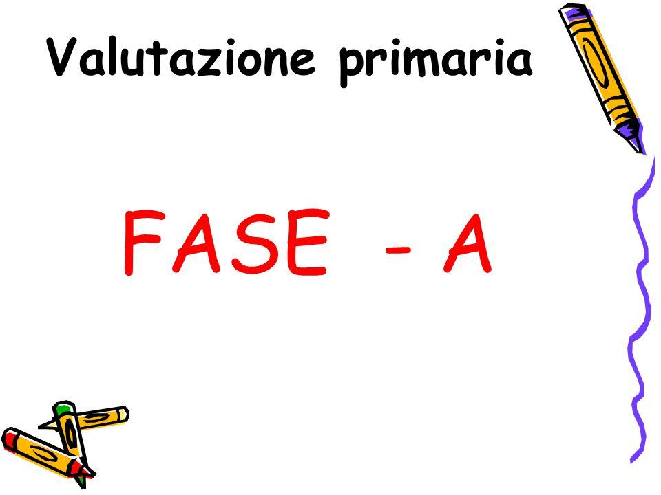 FASE - A Valutazione primaria