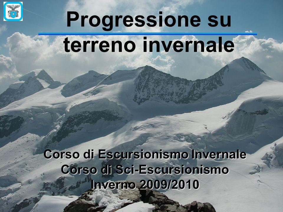 Progressione su terreno invernale Corso di Escursionismo Invernale Corso di Sci-Escursionismo Inverno 2009/2010