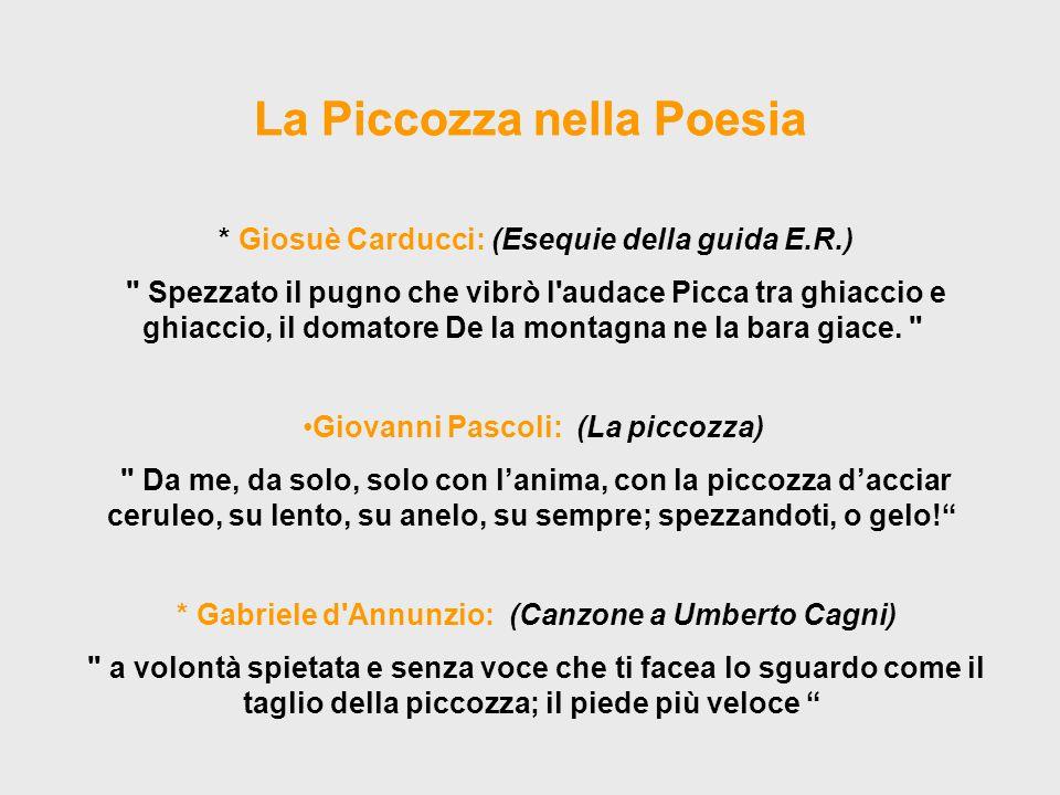 La Piccozza nella Poesia * Giosuè Carducci: (Esequie della guida E.R.)