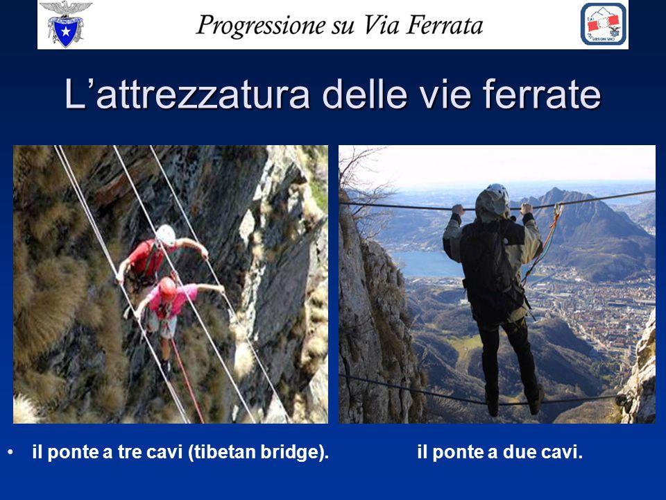 L'attrezzatura delle vie ferrate il ponte a tre cavi (tibetan bridge). il ponte a due cavi.