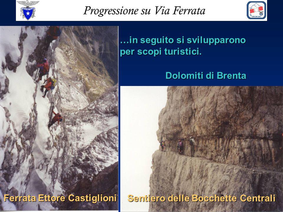 …in seguito si svilupparono per scopi turistici. Dolomiti di Brenta Ferrata Ettore Castiglioni Sentiero delle Bocchette Centrali