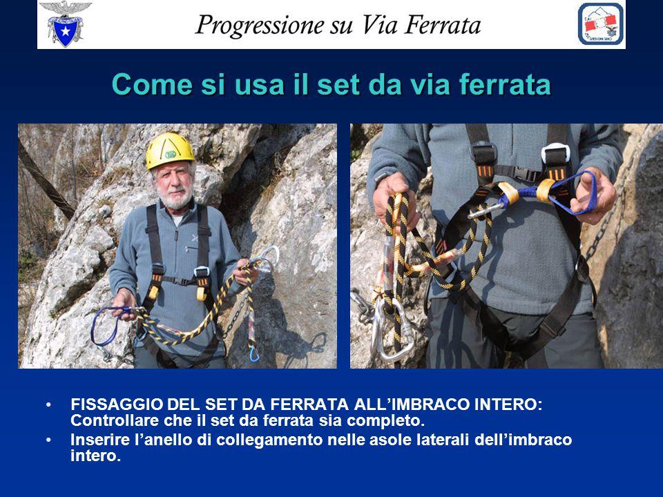 Come si usa il set da via ferrata FISSAGGIO DEL SET DA FERRATA ALL'IMBRACO INTERO: Controllare che il set da ferrata sia completo. Inserire l'anello d