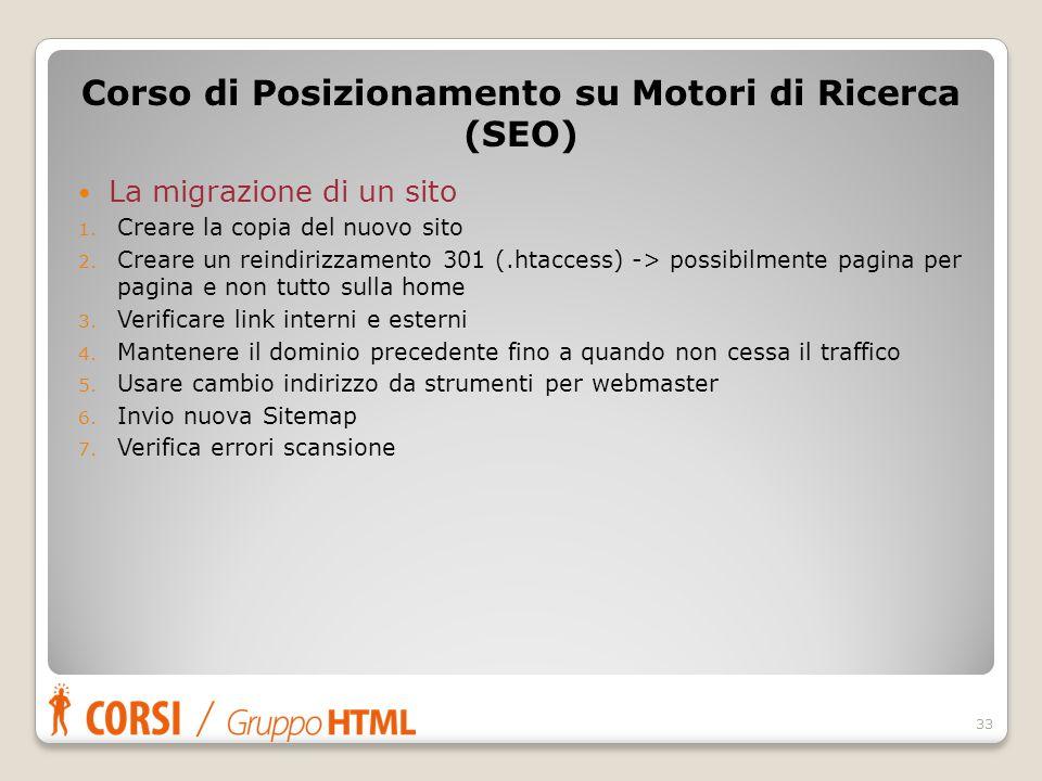 La migrazione di un sito 1. Creare la copia del nuovo sito 2. Creare un reindirizzamento 301 (.htaccess) -> possibilmente pagina per pagina e non tutt