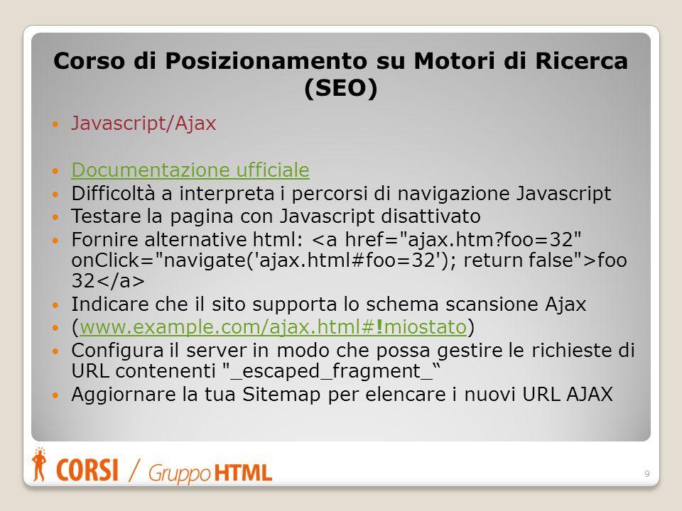 Javascript/Ajax Documentazione ufficiale Difficoltà a interpreta i percorsi di navigazione Javascript Testare la pagina con Javascript disattivato For