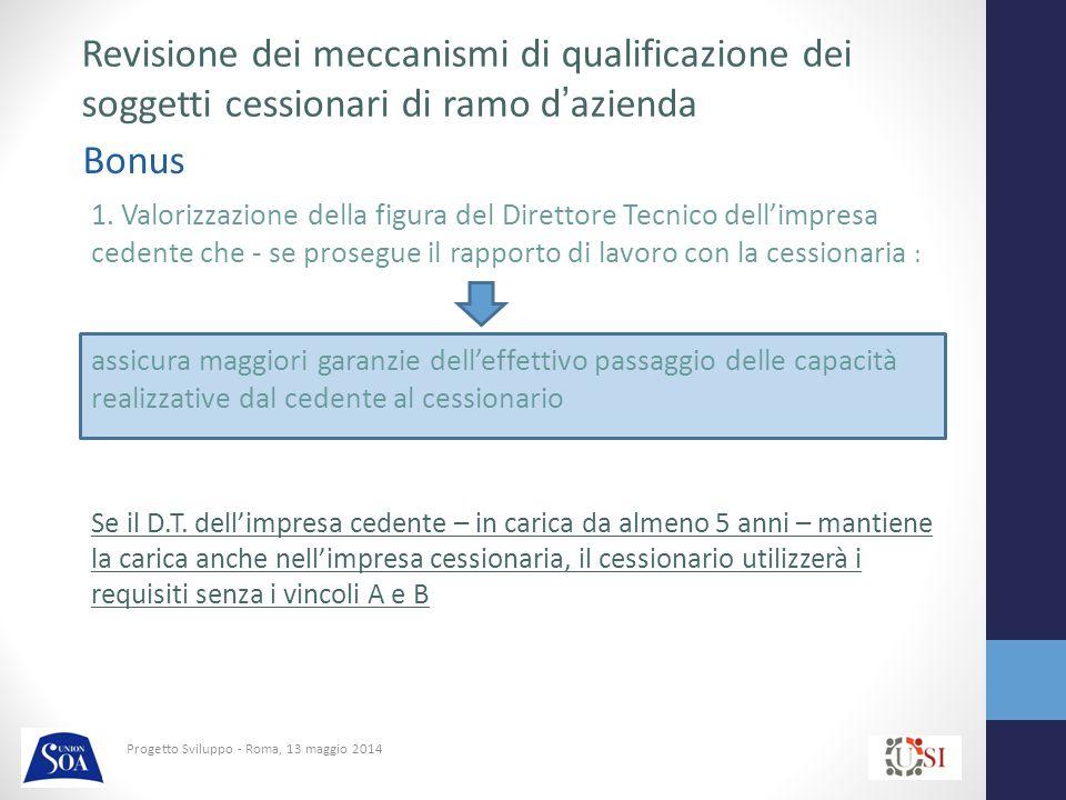 Progetto Sviluppo - Roma, 13 maggio 2014 Bonus Revisione dei meccanismi di qualificazione dei soggetti cessionari di ramo d'azienda 1.