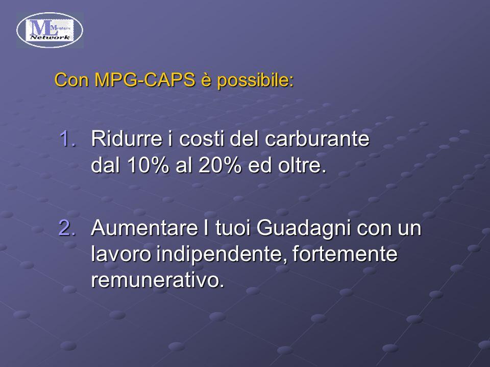 1.Ridurre i costi del carburante dal 10% al 20% ed oltre.