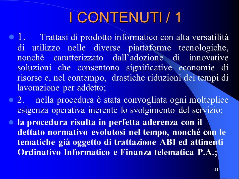 11 I CONTENUTI / 1 1. Trattasi di prodotto informatico con alta versatilità di utilizzo nelle diverse piattaforme tecnologiche, nonchè caratterizzato