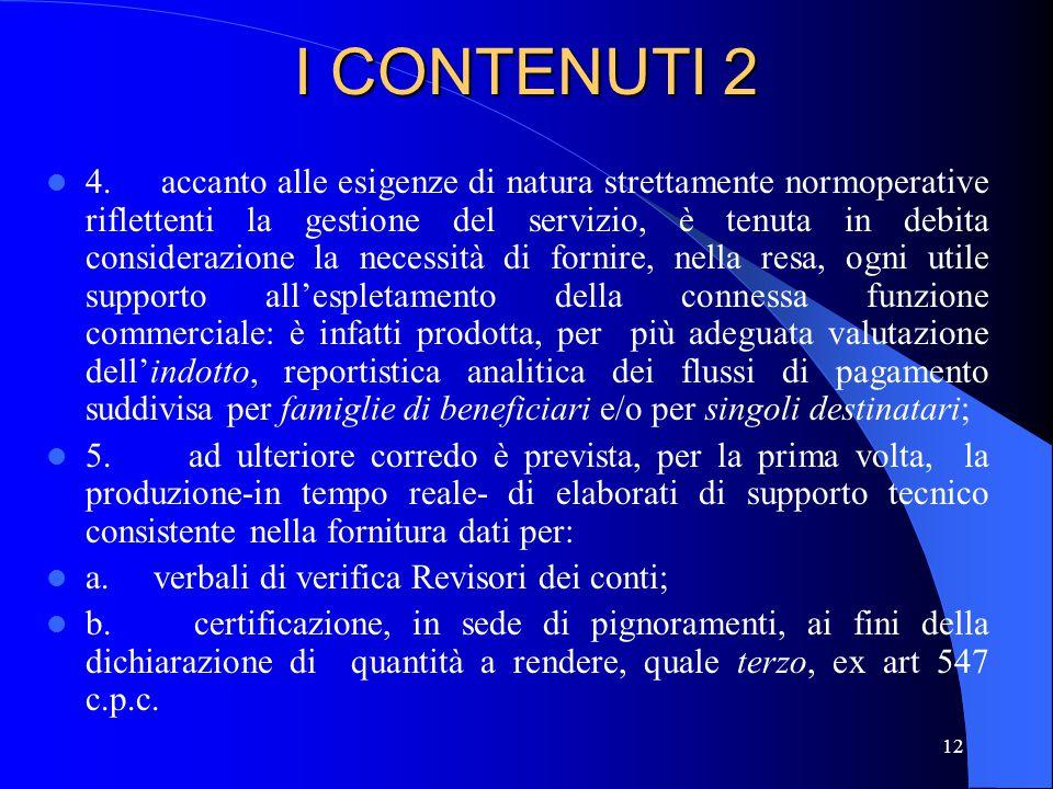 12 I CONTENUTI 2 4. accanto alle esigenze di natura strettamente normoperative riflettenti la gestione del servizio, è tenuta in debita considerazione