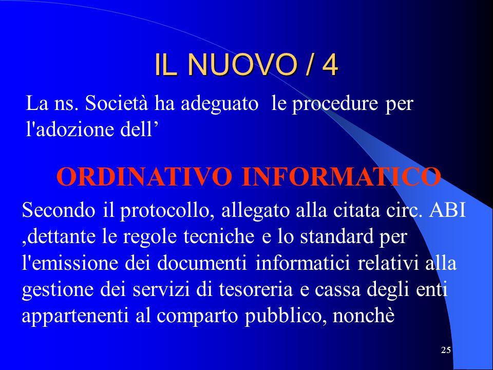 25 IL NUOVO / 4 La ns. Società ha adeguato le procedure per l'adozione dell' ORDINATIVO INFORMATICO Secondo il protocollo, allegato alla citata circ.