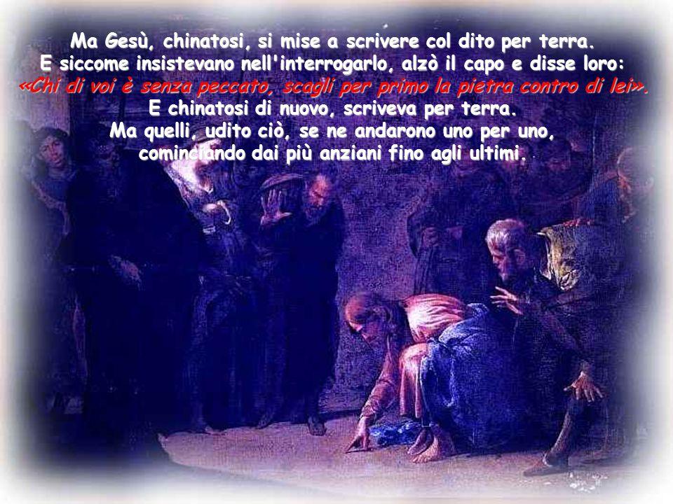 Gesù si avviò allora verso il monte degli Ulivi. Ma all'alba si recò di nuovo nel tempio e tutto il popolo andava da lui ed egli, sedutosi, li ammaest