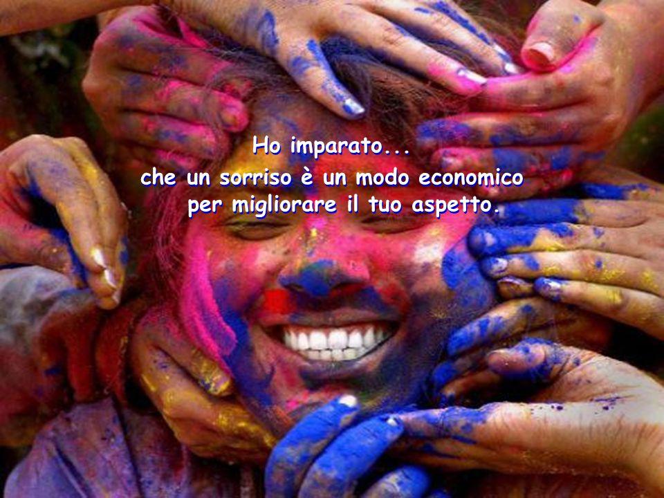 Ho imparato... che un sorriso è un modo economico per migliorare il tuo aspetto. Ho imparato... che un sorriso è un modo economico per migliorare il t