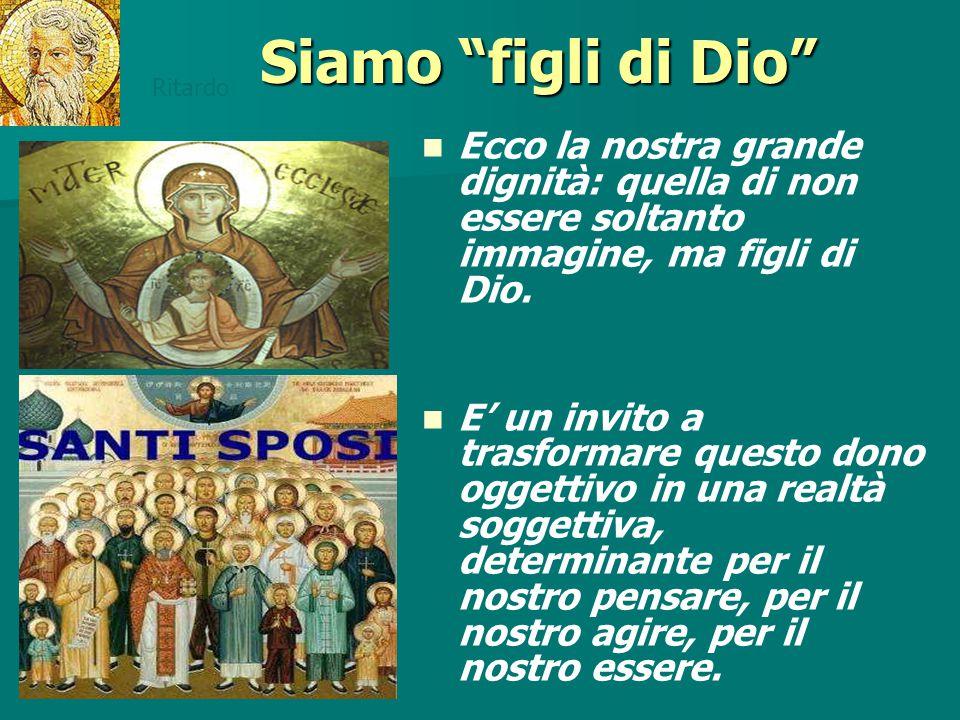 """Siamo """"figli di Dio"""" Ecco la nostra grande dignità: quella di non essere soltanto immagine, ma figli di Dio. E' un invito a trasformare questo dono og"""