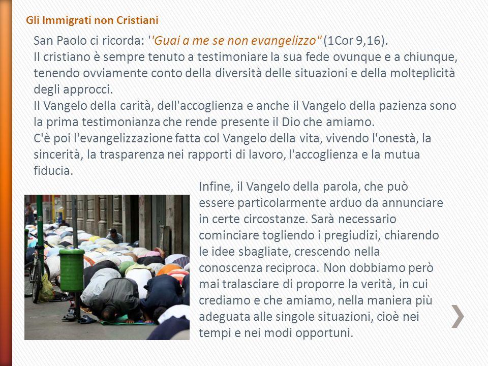 San Paolo ci ricorda: Guai a me se non evangelizzo (1Cor 9,16).