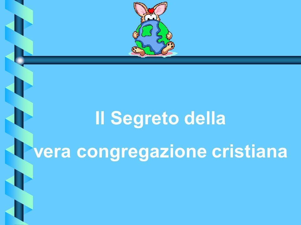 Il Segreto della vera congregazione cristiana