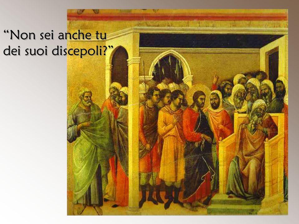 """""""Non sei anche tu dei suoi discepoli?"""""""