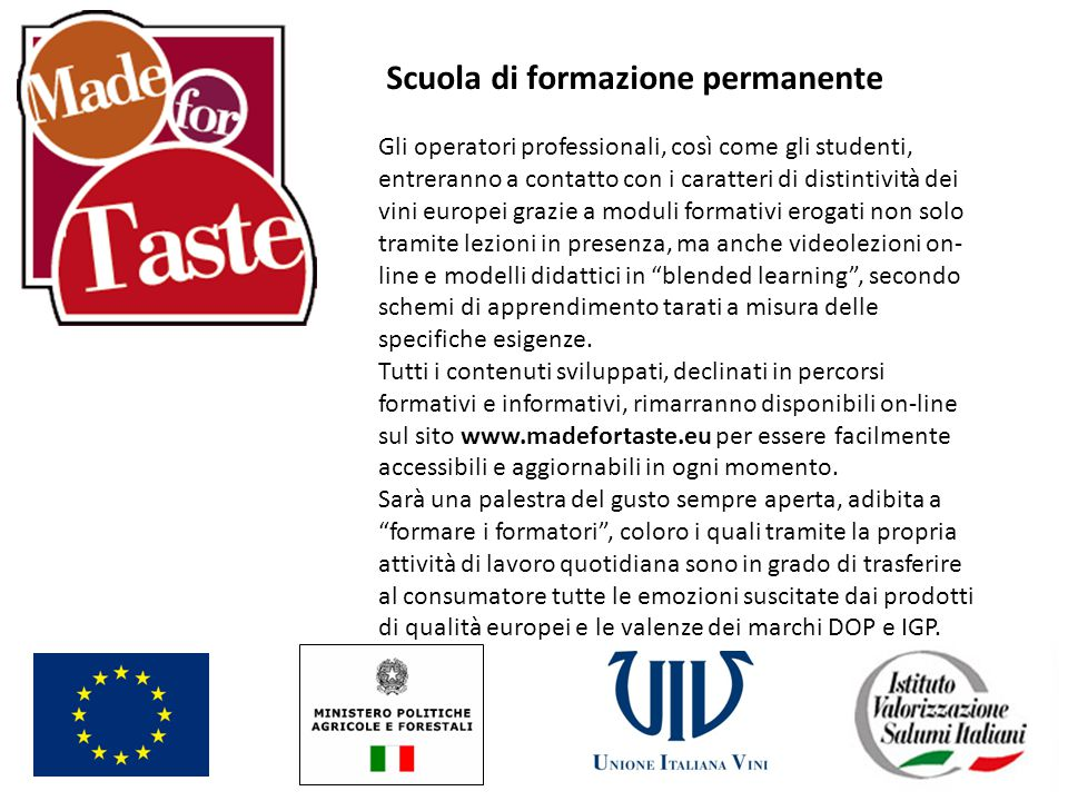 For further information, please visit www.madefortaste.eu