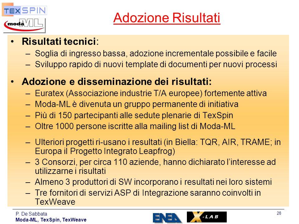 P. De Sabbata Moda-ML, TexSpin, TexWeave 28 Adozione Risultati Risultati tecnici: –Soglia di ingresso bassa, adozione incrementale possibile e facile