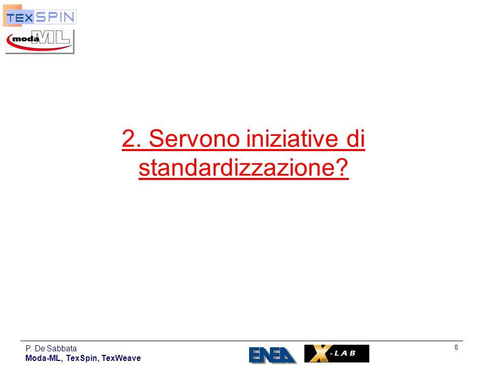 P. De Sabbata Moda-ML, TexSpin, TexWeave 8 2. Servono iniziative di standardizzazione?