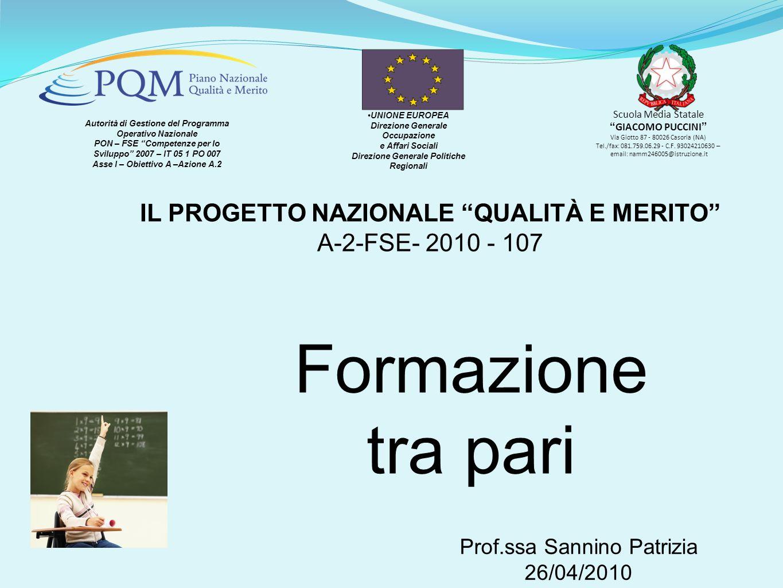 Prof.ssa Sannino Patrizia 26/04/2010 UNIONE EUROPEA Direzione Generale Occupazione e Affari Sociali Direzione Generale Politiche Regionali Autorità di