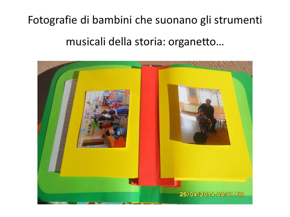 Fotografie di bambini che suonano gli strumenti musicali della storia: organetto…