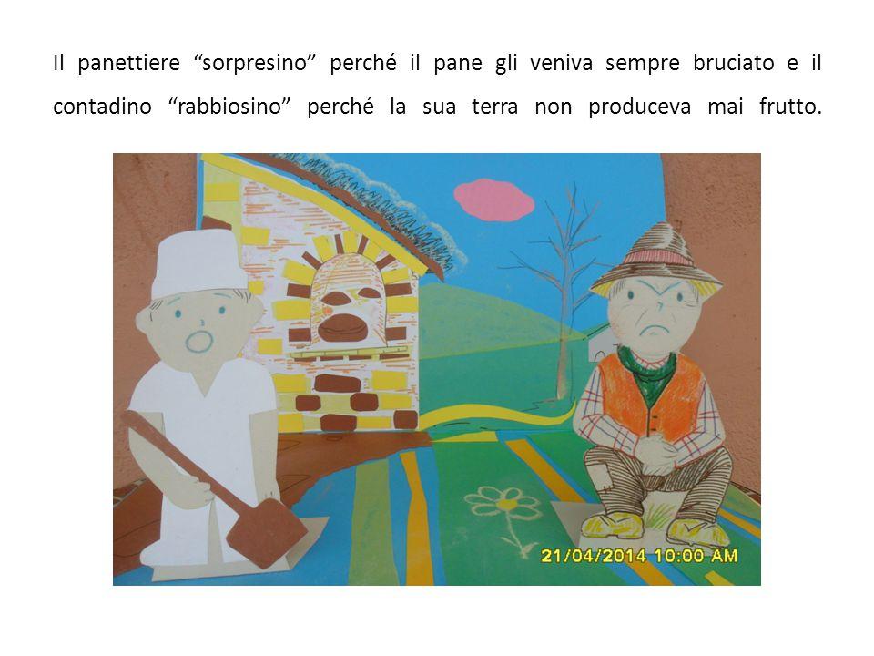 """Il panettiere """"sorpresino"""" perché il pane gli veniva sempre bruciato e il contadino """"rabbiosino"""" perché la sua terra non produceva mai frutto."""