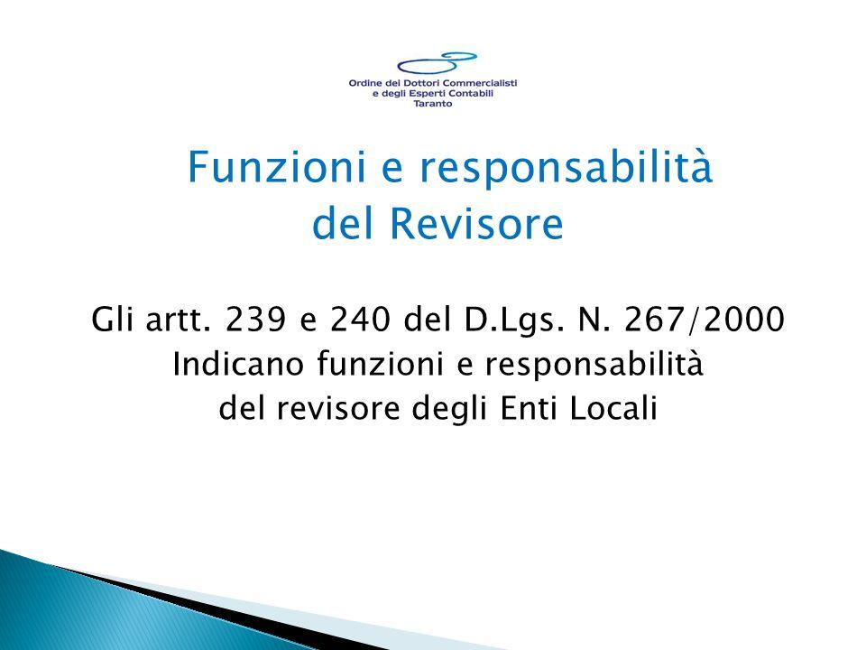 Funzioni e responsabilità del Revisore Gli artt.239 e 240 del D.Lgs.