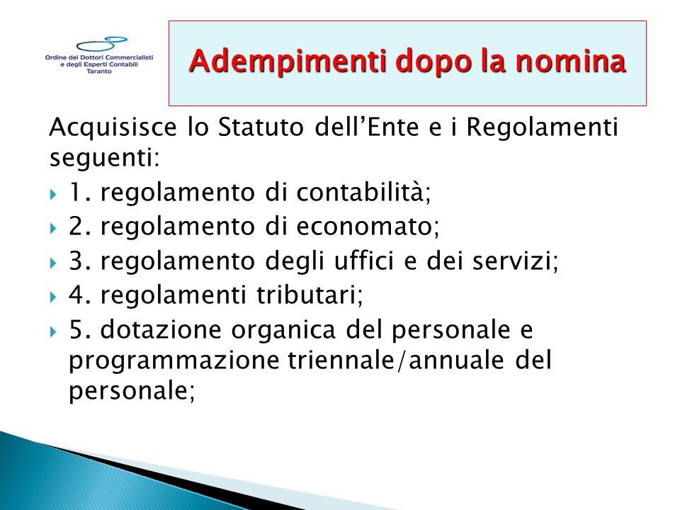Acquisisce lo Statuto dell'Ente e i Regolamenti seguenti:  1.