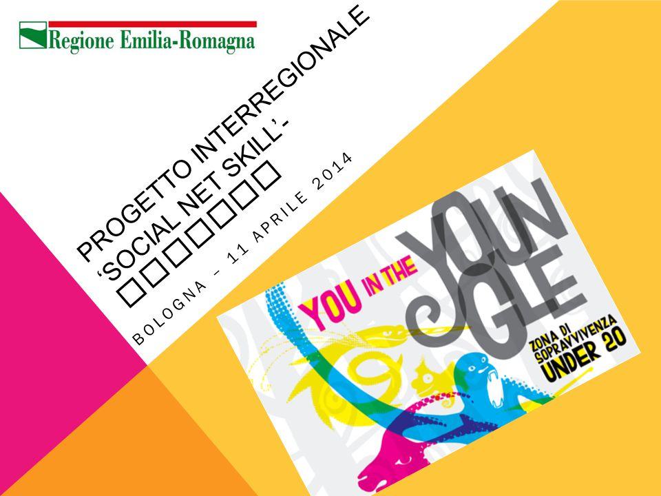 PROGETTO INTERREGIONALE 'SOCIAL NET SKILL'- YOUNGLE BOLOGNA – 11 APRILE 2014