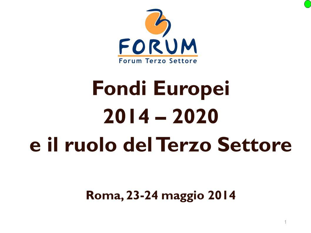 1 Fondi Europei 2014 – 2020 e il ruolo del Terzo Settore Roma, 23-24 maggio 2014